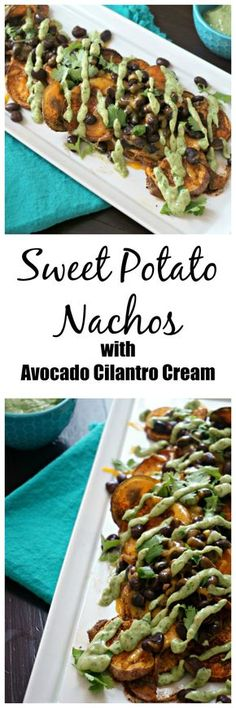 Sweet Potato Nachos with Avocado Cilantro Cream : Spiced, baked Sweet potato rounds become the base for healthy nachos. They are topped with black beans, cheese and a healthy drizzle of avocado cilantro cream that is to die for.  Gluten Free. Vegetarian.