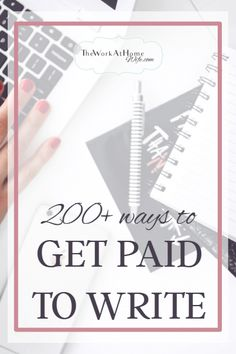 the complete guide to getting started lance writing from 200 ways to get paid to write