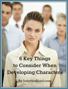 Author, Jody Hedlund: 6 Key Things to Consider When Developing Characters