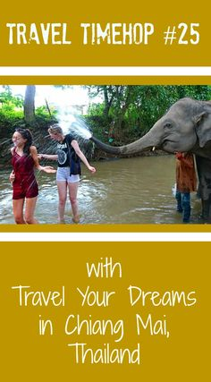 Travel Timehop with Lauren from Travel Your Dreams blog in Thailand caring for elephants