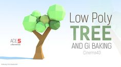 Low-Poly Paper Tree Creation & GI Baking in Cinema 4D