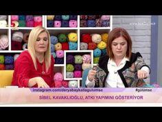 Derya Baykal'la Gülümse: Atkı Yapımı - YouTube