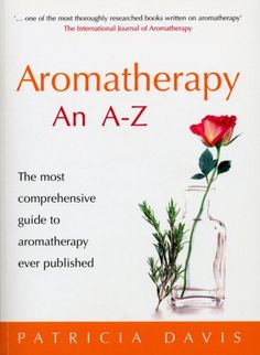Aromatherapy: An A-Z: The Most Comprehensive Guide to Aromatherapy Ever Published -- See this great image @
