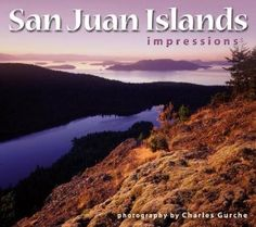 San Juan Islands Impressions, photography by Charles Gurche. Carved by glaciers of long ago, the islands consist of a rugged beachfront, thousand-foot deep channels, plentiful wildlife, and charming communities.