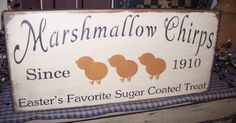 MARSHMELLOW CHIRPS EASTER'S FAVORITE SUGAR TREAT PRIMITIVE SIGN SIGNS