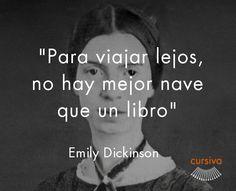 """""""Para viajar lejos, no hay mejor nave que un libro"""" Emily Dickinson #cita #quote #escritura #literatura #libros #books #EmilyDickinson"""