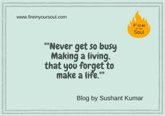 "Work Life Balance Blog By Sushant Kumar  www.fireinyoursoul.com ""Show the world what you possess. ""  Seek your daily dose of Motivation & Inspiration.  Subscribe @fireinyoursoul5, #fireinyoursoul , #motivationalquotes #motivational #inspirationalquotes #inspiration #passion #ourthoughts #workhard #leavingthepast #patience #attention #procrastination #immaturity #overthinking #ignore #fightingcriticism #insecureaboutyourself #breakthebarriers #givemefreedom #closeddoors #keepthefireignited…"