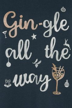 Gingle All The Way' Printed Sweater Christmas Favors, Christmas Drinks, Christmas Parties, Christmas Holidays, Xmas, Happy Hour Quotes, Gin Quotes, Season Quotes, Wire Jewelry Designs