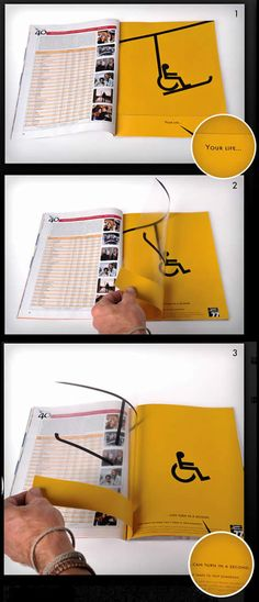 Another cool magazine ad! A great visual way of demonstrating how easily your life and physical capabilities can change.