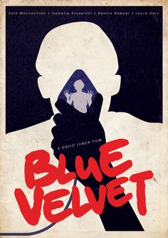 Blue Velvet - one of the strangest movies I ever saw.