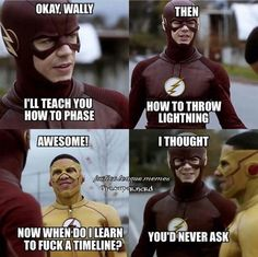 The Flash funny meme. Please teach me how to f**k the timeline
