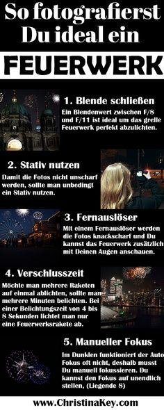 Fotografie Tipps - So fotografierst Du an Silvester das Feuerwerk! Mit diesen Fotografie Tipps werden Silvester Fotos für Dich zum Kinderspiel! Jetzt entdecken auf CHRISTINA KEY - dem Fotografie, Blogger Tipps, Rezepte, Mode und DIY Blog aus Berlin, Deutschland