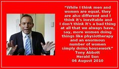 Australia's recently elected Prime Minister Tony Abbott has appointed a demonstrably sexist, misogynistic man (yes, a man) to the role of Minister for Women. Oh, wait, he appointed himself to that role. What's that you say? You don't believe he's sexist and misogynistic? This might convince you: http://www.youtube.com/watch?v=SOPsxpMzYw4  #auspol #australia #juliagillard #tonyabbott   #misogyny #sexism