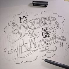 #workinprogress #typography my #dreams are more like #hallucinations #seriously #pen #copic #ink #type #lettering #dream #art #artist #draw #drawing #illustration #illustrator