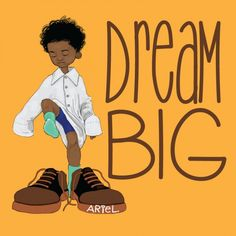 Dream Big. 2013.