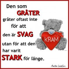 starka människor vågar gråta Best Quotes, Love Quotes, Inspirational Quotes, Proverbs Quotes, Strong Quotes, Romantic Quotes, Funny Signs, Wall Quotes, Music Quotes