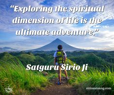 """Exploring the spiritual dimension of life is the ultimate adventure."" 