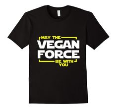 Amazon.com: May The Vegan Force Be With You T-Shirt - Funny Vegan Gifts: Clothing