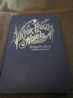 Year Unknown ** The Novels of Victor Hugo * Les MIserables Part Two By Order of the King ** Volume III ** **sj by theadlibrary on Etsy