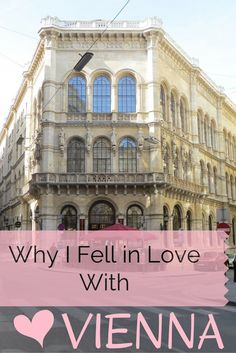 Why I Fell in Love with Vienna. Vienna was one of my favorite cities in Central Europe! Here are some reasons why I loved it so much! | #Vienna #Travel #Europe
