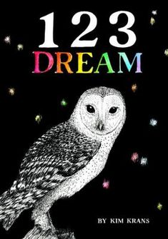 Buy 123 Dream by Kim Krans at Mighty Ape NZ. In this companion to ABC Dream, Kim Krans elevates the simple activity of counting with pen-and-ink drawings of unusual animals and scenes of natural . Counting Books, Dream Book, Unusual Animals, Penguin Random House, Book Gifts, Archetypes, Natural World, Watercolor Illustration, The Book