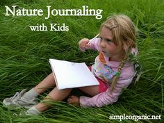 Nature Journaling with Kids: Great ideas!