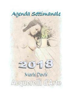 Agenda Settimanale 2018 (Acquerelli d'Arte)
