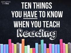 Education to the Core: 10 Things You Have To Know When You Teach Reading. THIS IS SIMPLE but EXCELLENT an reminder!