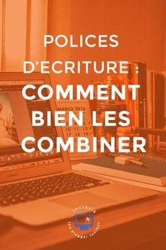 Comment Combiner Des Polices Dcriture Pour Votre Blog Dcouvrez La Thorie Et Les Rgles Faire Le Bon Choix Trs Facilement
