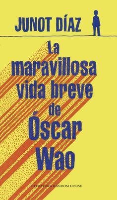 "varado en la llanura: ""La maravillosa vida breve de Óscar Wao"" de Junot ..."