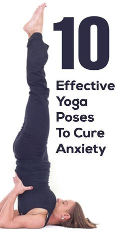 10 Effective Yoga Poses To Cure Anxiety #YoYoYoga-PosesandRoutines
