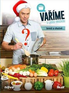 Zobrazit detail - Recept - Vaříme s Láďou Hruškou - HIT vánoc 2014 Vegetables, Food, Detail, Essen, Vegetable Recipes, Meals, Yemek, Veggies, Eten