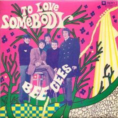 "TO LOVE SOMEBODY"" THE BEE GEES (1967)"