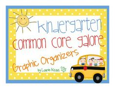 Kindergarten Common Core Graphic Organizers!  Perfect for assessing common core standards!   only 3 dollars!