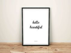 Hello Beautiful, Printable Wall Art, Quote Printable, Motivational Print, Inspirational Quote, Digital Download, Instant Download by BeccasPrintables on Etsy https://www.etsy.com/listing/269522033/hello-beautiful-printable-wall-art-quote