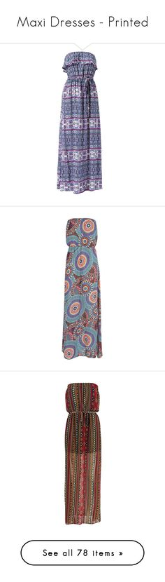 """Maxi Dresses - Printed"" by giovanna1995 ❤ liked on Polyvore featuring dresses, maxi dresses, tie-dye maxi dresses, print maxi dress, bandeau dress, frilly dresses, bandeau maxi dress, day party dresses, party dresses and night out dresses"