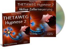 ThetaWeg-Hypnose 2 - Aktive Zellerneuerung