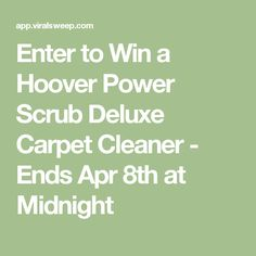 Enter to Win a Hoover Power Scrub Deluxe Carpet Cleaner - Ends Apr 8th at Midnight