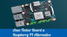 Asus Tinker Board a Raspberry PI Alternative
