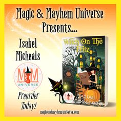 Check out three witches, three wolves, one prophecy in Witch On The Fritz by Isabel Micheals today! Preorder now available.. #MagicMayhemUniverse #ebook #pnr #preorder