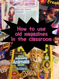 Ideas for using old magazines in the classroom. You can cut out articles that will stay relevant, add some questions on an index card, and laminate.