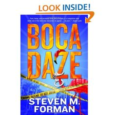 """Boca Daze: Steven M. Forman: Retired Boston cop Eddie Perlmutter returns in Steven Forman's Boca Daze.  Since moving to Boca Raton, Florida, Eddie's busted Russian counterfeiters, solved at least two murders, thwarted neo-Nazi harassment, and gained justice for a number of those who couldn't do it for themselves. This """"Boca Knight"""" knows no fear—except perhaps when he's facing the intimate challenge of sex as a sexagenarian. ( I started reading this on 11/16/12)"""