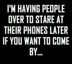 I only do this when they do it to hope and prove a point! Can't stand when I invite someone somewhere and they are texting and looking at their phone! So rude!