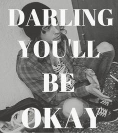 darling you'll be okay | Tumblr