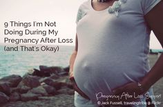 9 Things I'm Not Doing During My Pregnancy After Loss (and that's Okay) | Pregnancy After Loss Support