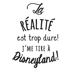 Sticker mural Disneyland Noir 40 x 60 cm Mantra, Typographie Logo, Quote Citation, French Quotes, Visual Statements, Positive Attitude, Cool Words, Slogan, Sentences