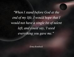 quotes about change the lord, life quotes, god, erma bombeck, inspir, quotes about change, favorit quot, change quotes, live