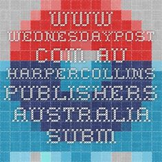 www.wednesdaypost.com.au HarperCollins Publishers - Australia. Submit unsolicited manuscripts on Wednesdays only - and only through this portal. Portal, Periodic Table, Australia, Periodic Table Chart, Periotic Table