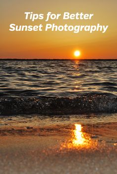 Tips for Better Sunset Photography. How to Take Amazing Sunset Photos. tutorial, guide, golden hour, dusk, landscape, nature, travel. #landscapephotography #photographytips #naturephotography #sunset