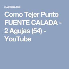 Como Tejer Punto FUENTE CALADA - 2 Agujas (54) - YouTube